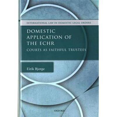 Domestic Application of the ECHR (Inbunden, 2015)