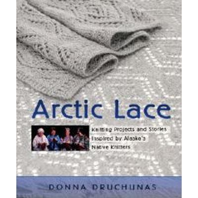 Arctic lace - knitting projects and stories inspired by alaskas native knit (Pocket, 2006)