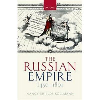 The Russian Empire 1450-1801 (Inbunden, 2017)