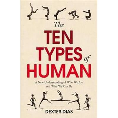 The Ten Types of Human: A New Understanding of Whoe We Are, and Who We Can Be (Häftad, 2018)