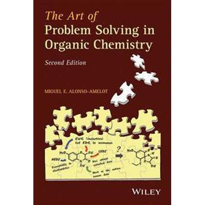 The Art of Problem Solving in Organic Chemistry (Häftad, 2014)