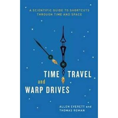 Time Travel and Warp Drives (Inbunden, 2011)