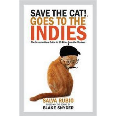 Save the Cat! Goes to the Indies (Pocket, 2017)