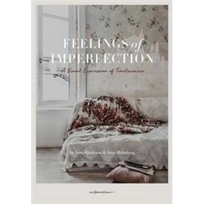 Feelings of Imperfection: The Stylish Life of Lost Places (Inbunden, 2017)