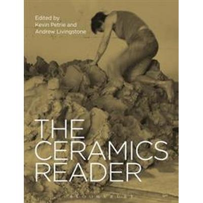 The Ceramics Reader (Inbunden, 2017)
