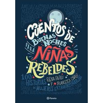 Cuentos de Buenas Noches Para Ninas Rebeldes = Good Night Stories for Rebel Girls (Häftad, 2017)
