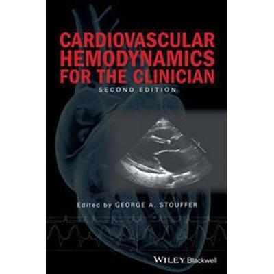 Cardiovascular Hemodynamics for the Clinician (Häftad, 2017)