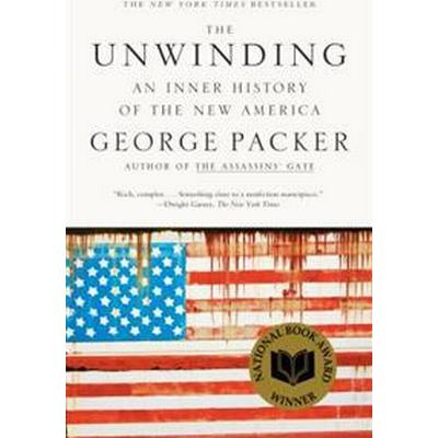 The Unwinding: An Inner History of the New America (Häftad, 2014)