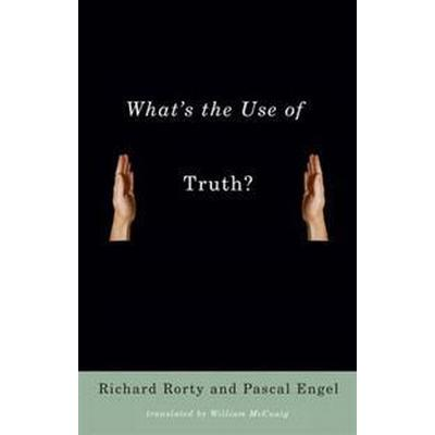 What's the Use of Truth? (Pocket, 2016)