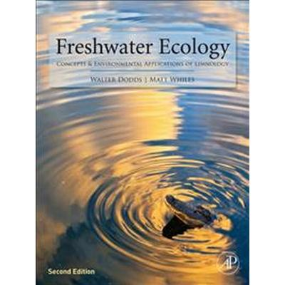 Freshwater Ecology: Concepts and Environmental Applications of Limnology, 2e (Inbunden, 2010)