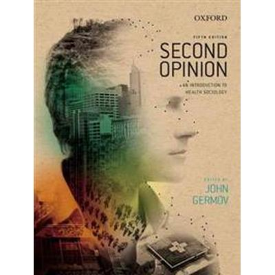 Second opinion - an introduction to health sociology (Pocket, 2013)