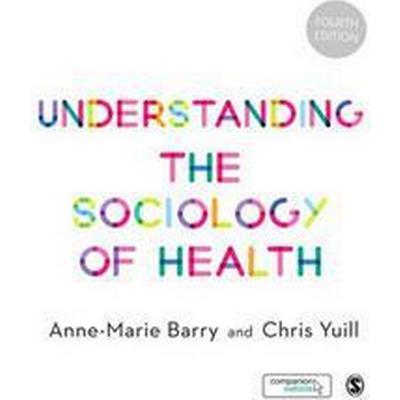 Understanding the sociology of health - an introduction (Inbunden, 2016)