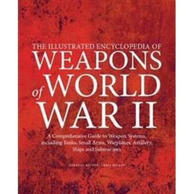 Illustrated Encyclopedia of Weapons of World War II (Häftad, 2014)