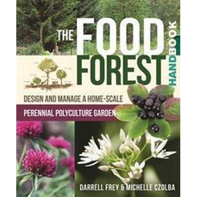 The Food Forest Handbook (Häftad, 2016)