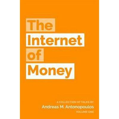 The Internet of Money: A Collection of Talks by Andreas M. Antonopoulos (Häftad, 2016)