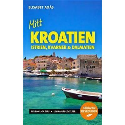 Mitt Kroatien (E-bok, 2017)