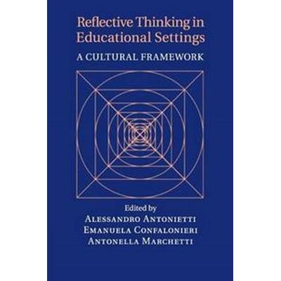 Reflective Thinking in Educational Settings (Pocket, 2016)