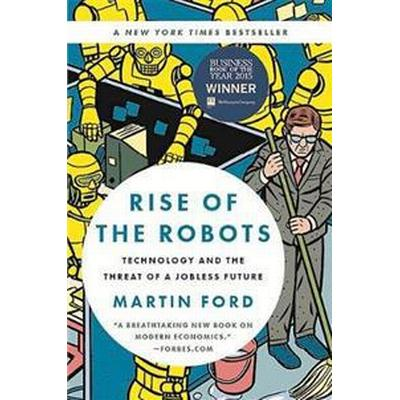 Rise of the Robots: Technology and the Threat of a Jobless Future (Häftad, 2016)