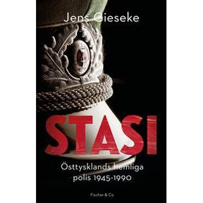 Stasi - Östtysklands hemliga polis 1945-1990 (E-bok, 2017)