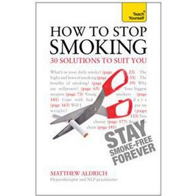 How to Stop Smoking - 30 Solutions to Suit You: Teach Yourself (Storpocket, 2011)