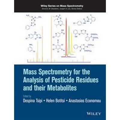 Mass Spectrometry for the Analysis of Pesticide Residues and Their Metabolites (Inbunden, 2014)