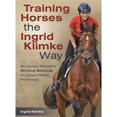 Training Horses the Ingrid Klimke Way (Inbunden, 2017)