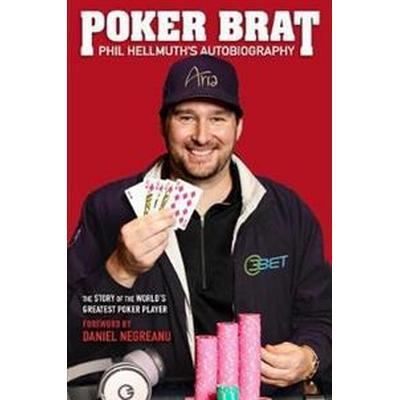 Poker Brat: Phil Hellmuth's Autobiography (Inbunden, 2017)