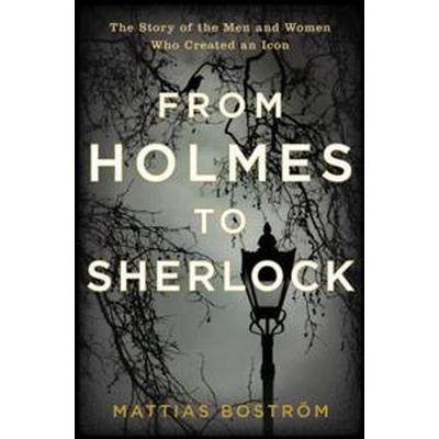 From Holmes to Sherlock (Inbunden, 2017)