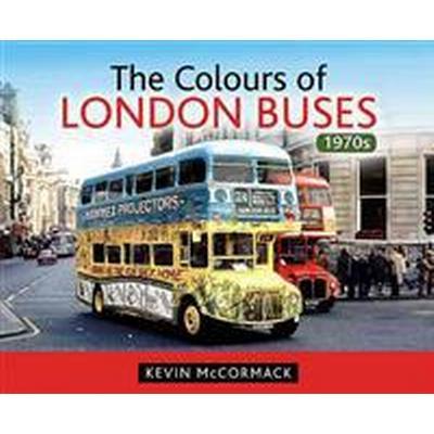 The Colours of London Buses 1970s (Inbunden, 2016)