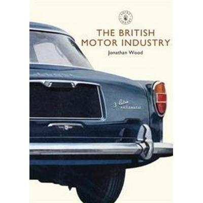The British Motor Industry (Pocket, 2010)