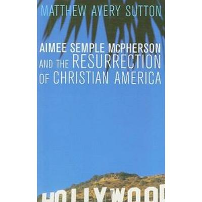 Aimee Semple Mcpherson and the Resurrection of Christian America (Pocket, 2009)