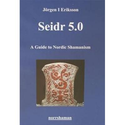 Seidr 5.0 - A Guide to Nordic Shamanism (Spiral, 2017)