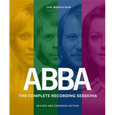 ABBA: the complete recording sessions - revised and expanded edition (Inbunden, 2017)
