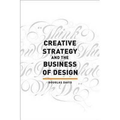 Creative Strategy and the Business of Design (Pocket, 2016)