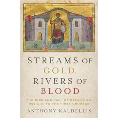Streams of Gold, Rivers of Blood (Inbunden, 2017)