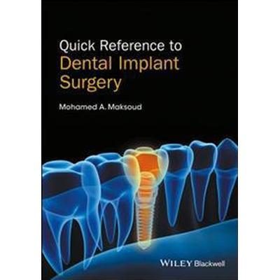 Quick Reference to Dental Implant Surgery (Häftad, 2017)