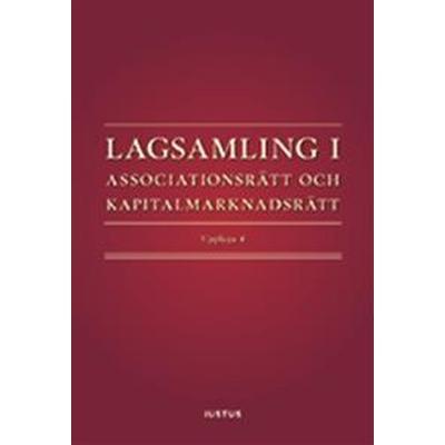 Lagsamling i associationsrätt och kapitalmarknadsrätt (Häftad, 2017)