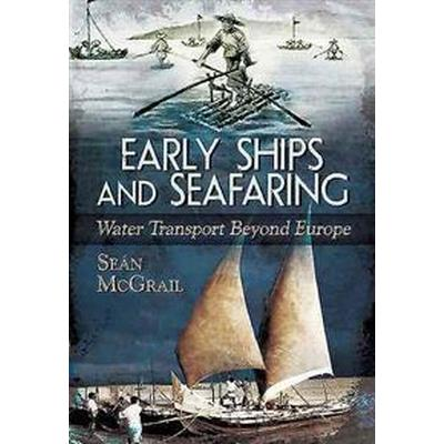 Early Ships and Seafaring (Inbunden, 2015)