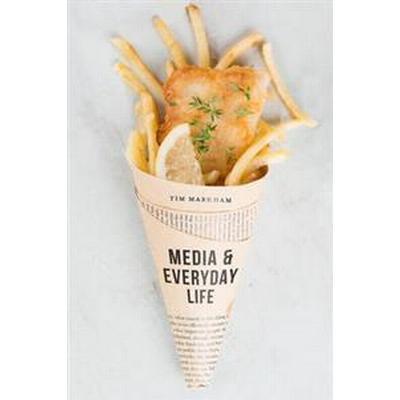 Media and Everyday Life (Häftad, 2016)