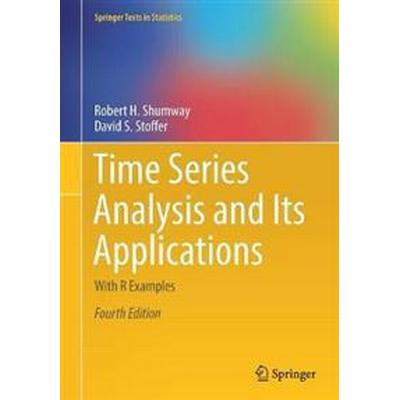 Time Series Analysis and Its Applications: With R Examples (Häftad, 2017)
