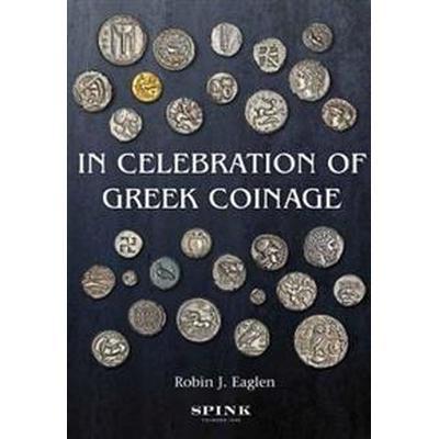 In Celebration of Greek Coinage (Inbunden, 2017)