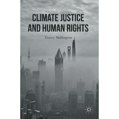 Climate Justice and Human Rights (Inbunden, 2016)
