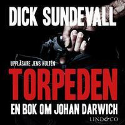 Torpeden: en bok om Johan Darwich (Ljudbok nedladdning, 2017)