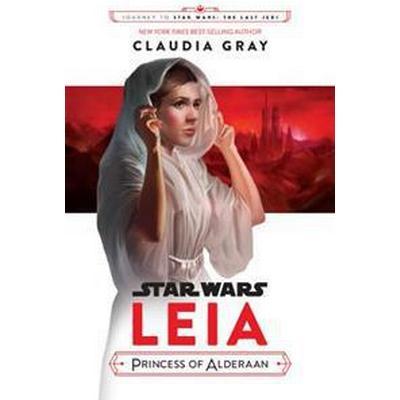 Journey to Star Wars: The Last Jedi Leia, Princess of Alderaan (Inbunden, 2017)