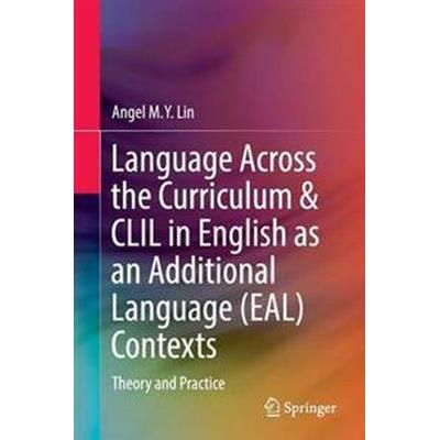 Language Across the Curriculum & Clil in English As an Additional Language Contexts (Pocket, 2016)