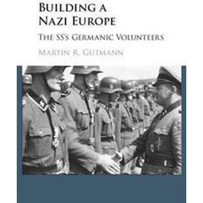 Building a Nazi Europe (Inbunden, 2016)