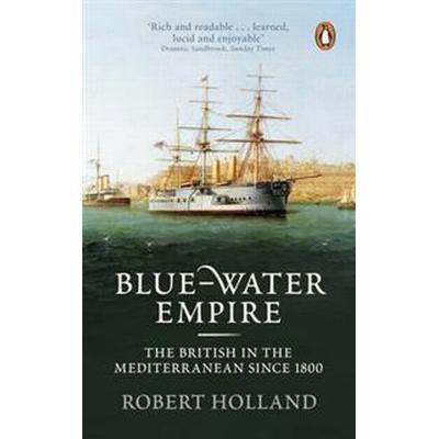 Blue-water empire - the british in the mediterranean since 1800 (Pocket, 2013)