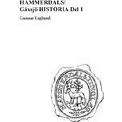 Hammerdals/Gåxsjö historia. D. 1, Förhistoria och historia 1250-1645 (Inbunden, 2013)