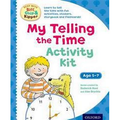 Oxford Reading Tree Read with Biff, Chip & Kipper: My Telling the Time Activity Kit (Övrigt format, 2016)