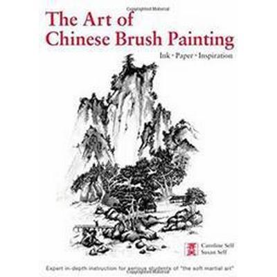 Art of Chinese Brush Painting: Ink * Paper * Inspiration (Inbunden, 2016)